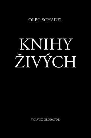 Knihy Živých - Schadel Oleg [E-kniha]